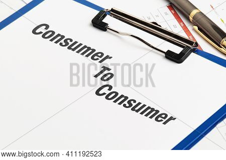 C2c Concept. Consumer To Consumer On A Paper Template With Graphs.