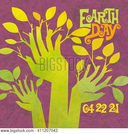 Earth Day Retro Design Of Raised Hands Sprouting Branches And Leaves. For Posters, Banners, Social M