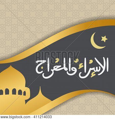 Isra Mi'raj Greeting Card Islamic Pattern Vector Design With Glowing Lantern And Arabic Calligraphy