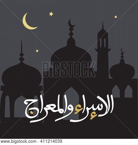 Al-isra Wal Mi'raj Or Isra' And Mi'raj (translation The Night Journey) Prophet Muhammad Vector Illus
