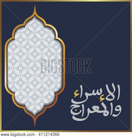 Isra And Mi'raj Greeting Card Morocco Pattern Vector Design Two Parts Of Prophet Muhammad's Night Jo