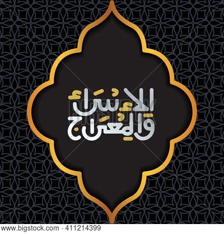 Illustration Vector Graphic Design Of Isra Mi'raj. Good For Social Media Content, Greeting Cards, Po