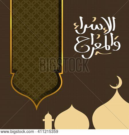 Isra' And Mi'raj Arabic Islamic Background Art Paper. Isra And Mi'raj Vector Art Illustration