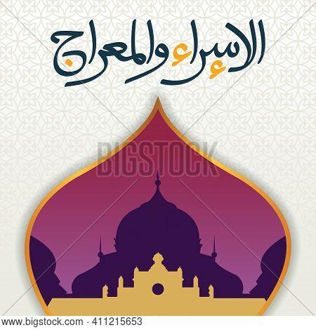 Greeting Happy Isra Mi'raj Day Illustration Design With Mosque . Islam's Religion Holiday Celebratio