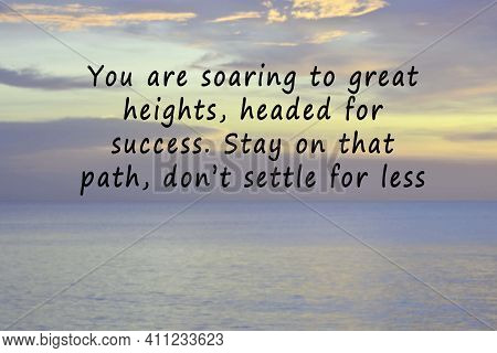 Blurred Image Of Sunset With Motivational And Inspirational Quotes - You Are Soaring To Great Height