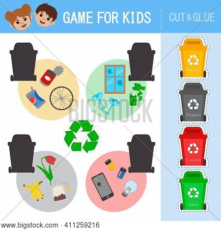 Eco Educational Game For Kids. Cut And Glue. What Trash Will End Up In The Container. Garbage Sortin