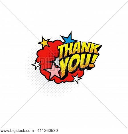 Thank You Burst Explosion In Comic Pop Art Style Isolated Boom Bang Half Tone Chat Bubble. Vector Cl