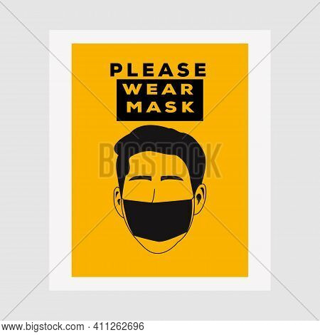 Vector Attention Sign, Please Wear Mask Avoid Covid-19 Poster Vector Illustration Design. Warning Or