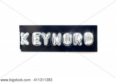 Embossed Letter In Word Keyword On Black Banner With White Background