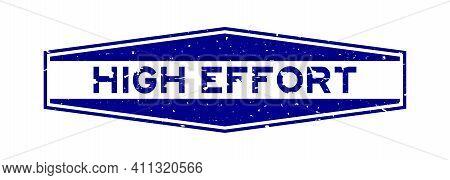 Grunge Blue High Effort Word Hexagon Rubber Seal Stamp On White Background