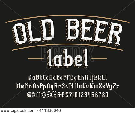 Old Beer Label Alphabet Font. Vintage Letters, Numbers And Symbols. Uppercase And Lowercase. Stock V