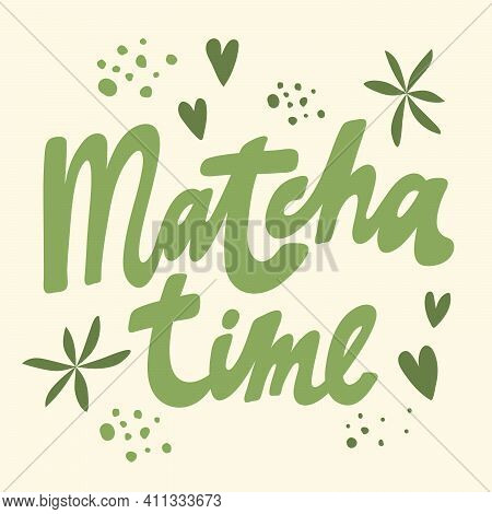 Matcha Time. Vector Hand Drawn Matcha Illustration On Contrast Background. Cake, Macaroons, Spoon, B