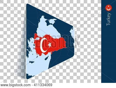 Turkey Map And Flag On Transparent Background. Highlighted Turkey On Blue Vector Map.