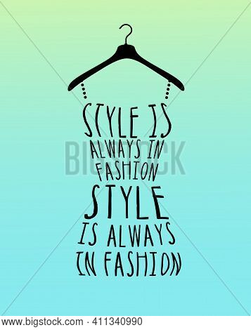 Fashion Woman Dress With A Quotes . Vector Illustration