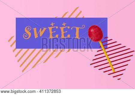 Lollipop On A Creative Background. Red Lollipop. The Inscription \