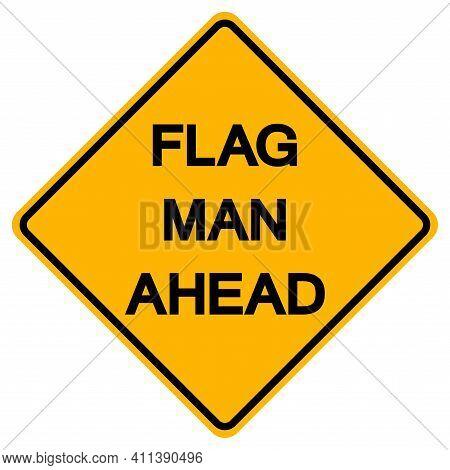 Flag Men Ahead Traffic Road Symbol Sign Isolate On White Background,vector Illustration
