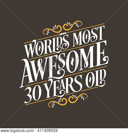 30 Years Birthday Typography Design, World's Most Awesome 30 Years Old