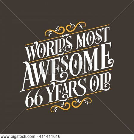 66 Years Birthday Typography Design, World's Most Awesome 66 Years Old