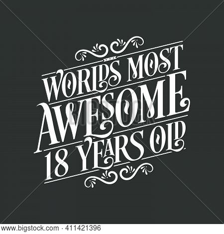 18 Years Birthday Typography Design, World\'s Most Awesome 18 Years Old