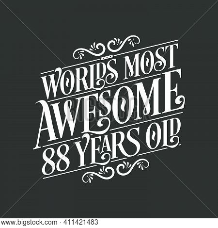 88 Years Birthday Typography Design, World's Most Awesome 88 Years Old