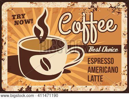 Coffee Shop Drinks Menu Rusty Metal Plate. Mug Of Hot Cappuccino, Latte Or Espresso Vector. Coffeeho