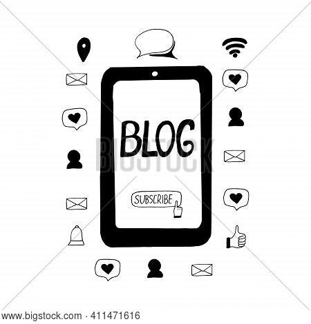 Smartphone With Subscribe Button And Blog Lettering And Icons Around. Concept, Composition. Sketch H