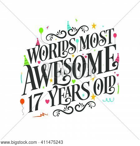 World's Most Awesome 17 Years Old - 17 Birthday Celebration With Beautiful Calligraphic Lettering De