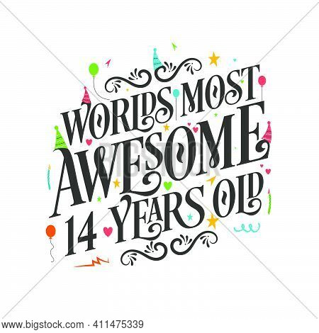 World's Most Awesome 14 Years Old - 14 Birthday Celebration With Beautiful Calligraphic Lettering De