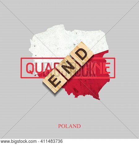 End Of Quarantine. The Inscription On Wooden Blocks On The Background Of The Map Of Poland. The End