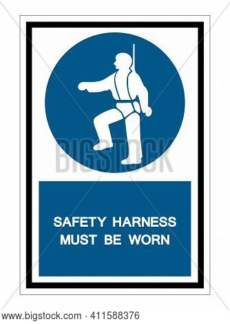 Safety Harness Must Be Worn Symbols Sign Isolate On White Background