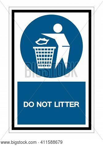 Do Not Litter Symbol Sign Isolate On White Background