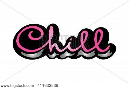 Chill Vector Cursive Colorful Script. Vector Illustration, Hand Drawn Calligraphy. Lettering Isolate
