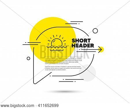 Sunny Weather Forecast Line Icon. Speech Bubble Vector Concept. Summer Sun Sign. Sunset With Waves.