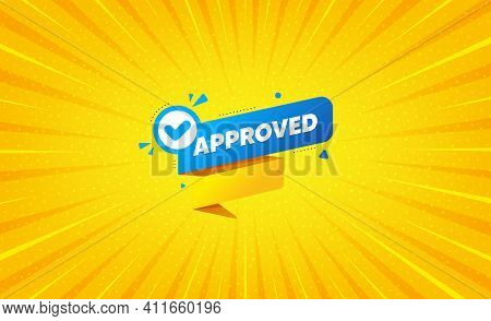 Approved Paper Banner. Yellow Background With Offer Message. Permission Quality Tag. Check Guarantee