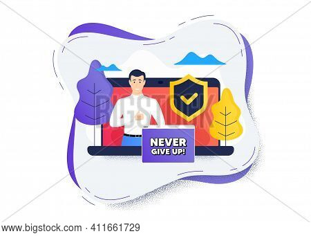 Never Give Up Motivation Quote. Protect Computer Online Icon. Remote Education Class. Motivational S