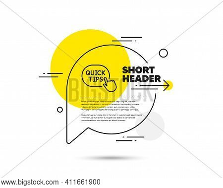 Quick Tips Click Line Icon. Speech Bubble Vector Concept. Helpful Tricks Sign. Quick Tips Line Icon.