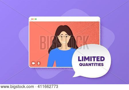 Limited Quantities Symbol. Video Conference Online Call. Special Offer Sign. Sale. Woman Character O