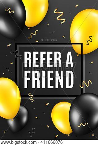 Refer A Friend Symbol. Celebrate Balloon Background. Referral Program Sign. Advertising Reference. B