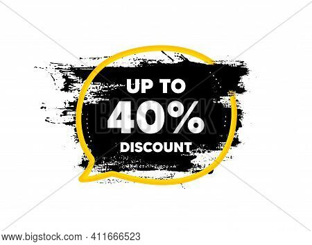 Up To 40 Percent Discount. Paint Brush Stroke In Speech Bubble Frame. Sale Offer Price Sign. Special