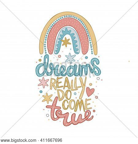Dreams Really Do Come True. Cartoon Cute Rainbow. Isolated Vector Object On White Background. Letter