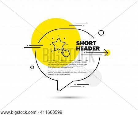 Ranking Star Line Icon. Speech Bubble Vector Concept. Click Rating Sign. Best Rank Symbol. Ranking S