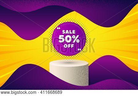 Sale 50 Percent Off Banner. Background With Podium Platform. Discount Sticker Shape. Coupon Bubble I