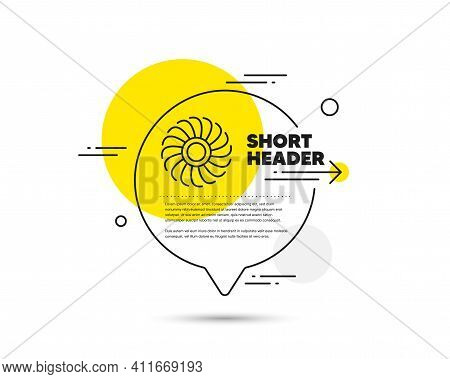 Fan Engine Line Icon. Speech Bubble Vector Concept. Jet Turbine Sign. Ventilator Symbol. Fan Engine