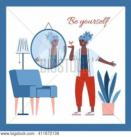 Be Yourself Slogan With Self-assured Young Woman In Front Of Mirror, Cartoon Vector Illustration Iso