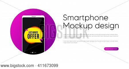 Last Minute Bubble. Phone Vector Mockup Banner. Hot Offer Chat Sticker Icon. Special Deal Label. Sma