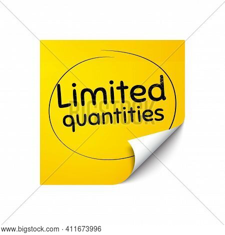 Limited Quantities Symbol. Sticker Note With Offer Message. Special Offer Sign. Sale. Yellow Sticker