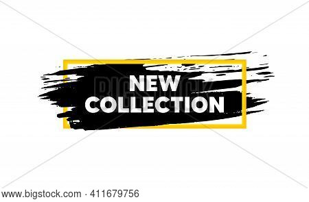 New Collection. Paint Brush Stroke In Box Frame. New Fashion Arrival Sign. Advertising Offer Symbol.