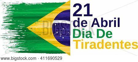 Dia De Tiradentes, 21 De Abril - Tiradentes Day, 21th April. Brazil Holiday Celebrate Card With Pain
