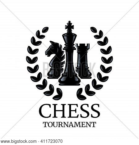 Chess Tournament Emblem. Chess Pieces King, Knight, Rook With A Wreath. Vector Illustration Isolated
