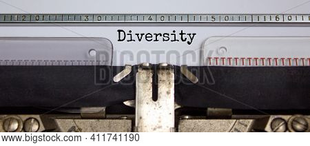 Inclusion And Diversity Symbol. The Word 'diversity' Typed On Retro Typewriter. Business, Inclusion